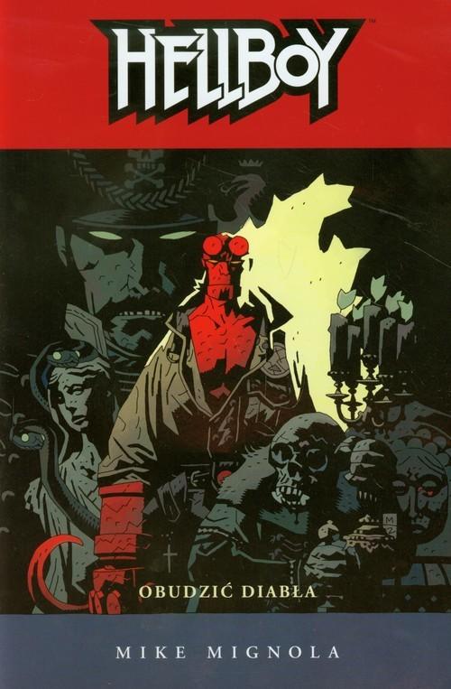 okładka Hellboy Obudzić diabła, Książka | Mignola Mike