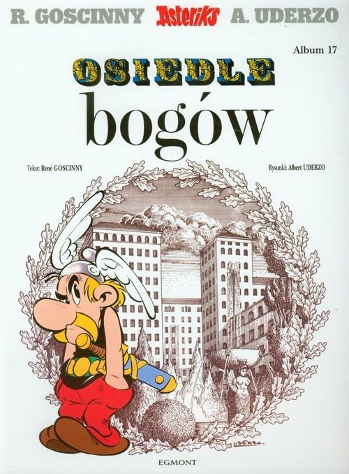 okładka Asteriks Osiedle bogów, Książka   Goscinny Rene