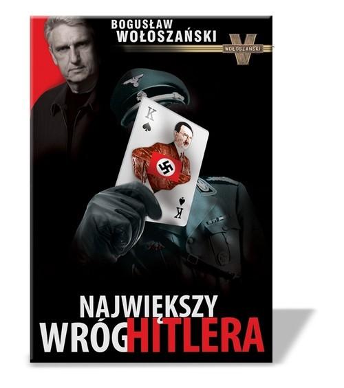 okładka Największy wróg Hitlera, Książka | Wołoszański Bogusław