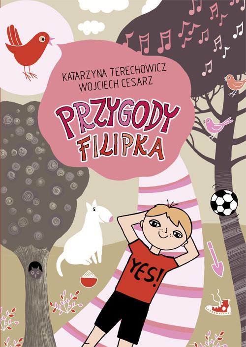 okładka Przygody Filipka, Książka | Katarzyna Terechowicz, Wojciech Cesarz