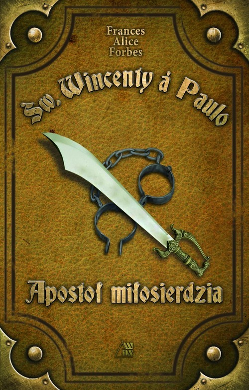 okładka Św. Wincenty á Paulo Apostoł Miłosierdzia, Książka | Frances Alice  Forbes