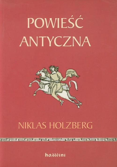 okładka Powieść antyczna wprowadzenie, Książka   Holzberg Niklas