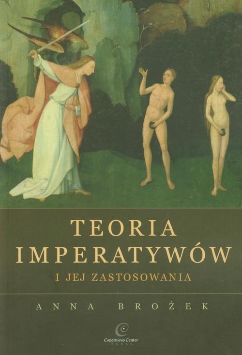 okładka Teoria imperatywów i jej zastosowania, Książka   Brożek Anna