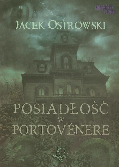 okładka Posiadłość w Portvenere, Książka | Ostrowski Jacek