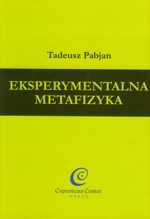 okładka Eksperymentalna metafizyka, Książka   Tadeusz Pabjan