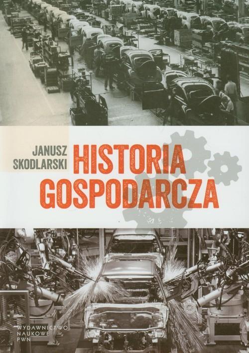 okładka Historia gospodarcza, Książka | Janusz  Skodlarski