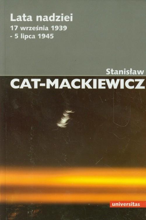 okładka Lata nadziei 17 września 1939-5 lipca 1945, Książka | Stanisław Cat-Mackiewicz