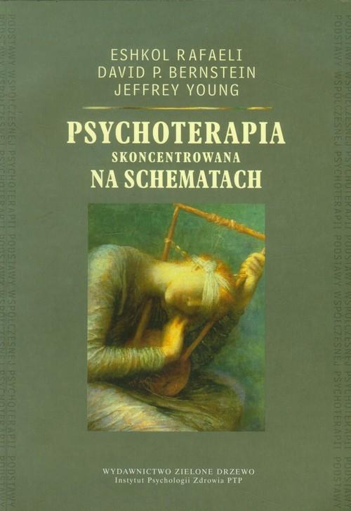 okładka Psychoterapia skoncentrowana na schematach, Książka | Eshkol Rafaeli, David P. Bernstein, Jef Young