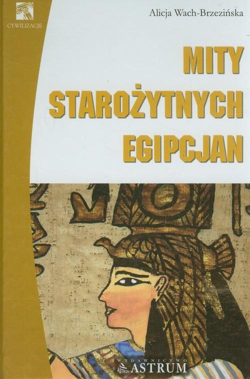 okładka Mity starożytnych Egipcjan, Książka | Wach-Brzezińska Alicja