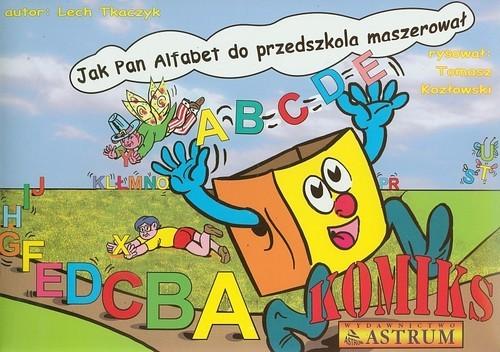 okładka Jak pan alfabet do przedszkola maszerował komi, Książka | Tkaczyk Lech