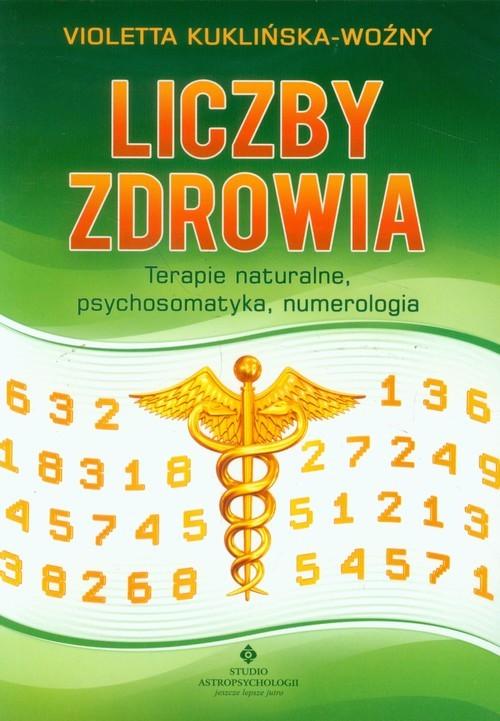 okładka Liczby zdrowia Terapie naturalne, psychosomatyka, numerologia., Książka | Kuklińska-Woźny Violetta