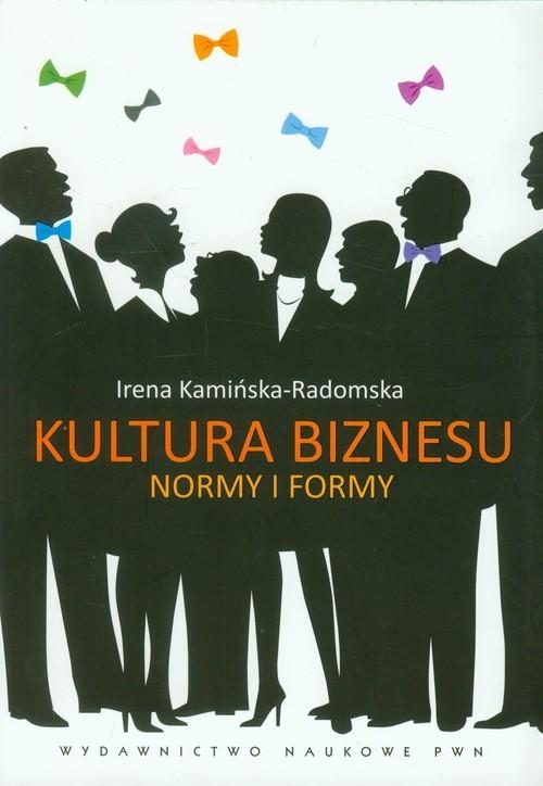 okładka Kultura biznesu Normy i formy, Książka | Irena  Kamińska-Radomska