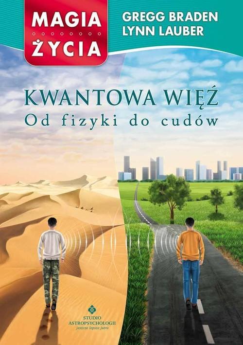 okładka Kwantowa więź Od fizyki do cudów, Książka | Gregg Braden, Lynn Lauber