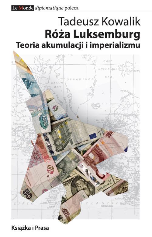 okładka Róża Luksemburg Teoria akumulacji i imperializmu, Książka | Kowalik Tadeusz