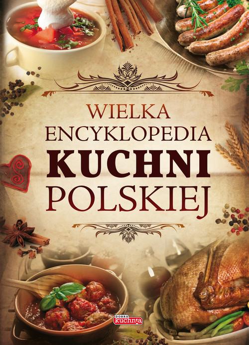 okładka Wielka encyklopedia kuchni polskiej, Książka | Jolanta Bąk, Iwona  Czarkowska, Miros Drewniak