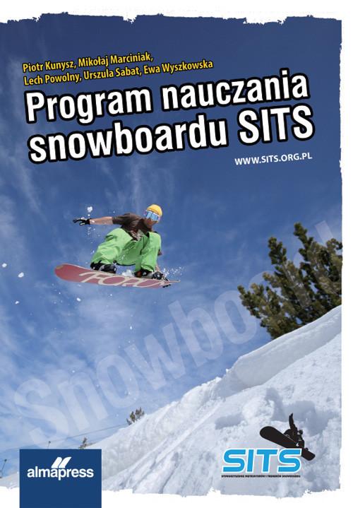 okładka Program Nauczania Snowboardu SITS, Książka | Piotr Kunysz, Mikołaj Marciniak, Lech Powolny