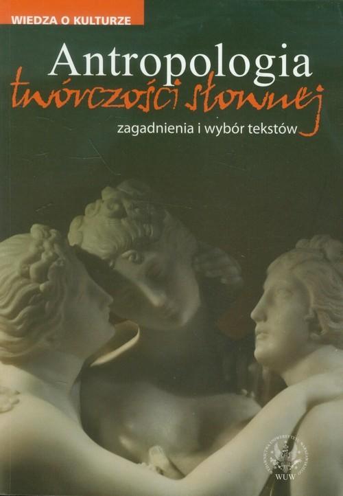 okładka Antropologia twórczości słownej zagadnienia i wybór tekstów, Książka |