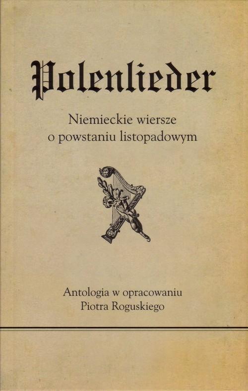 okładka Polenlieder Niemieckie wiersze o powstaniu listopadowym, Książka  