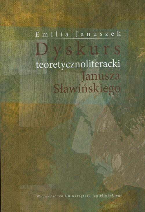 okładka Dyskurs teoretycznoliteracki Janusza Sławińskiego, Książka | Januszek Emilia