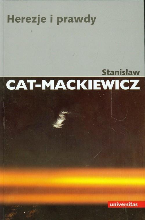 okładka Herezje i prawdy, Książka | Stanisław Cat-Mackiewicz