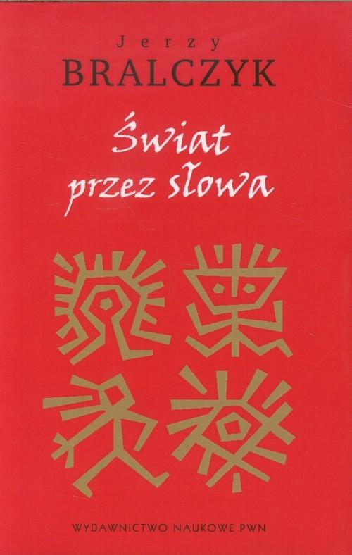 okładka Świat przez słowa, Książka | Bralczyk Jerzy