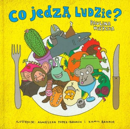 okładka Co jedzą ludzie, Książka | Wierzba Paulina