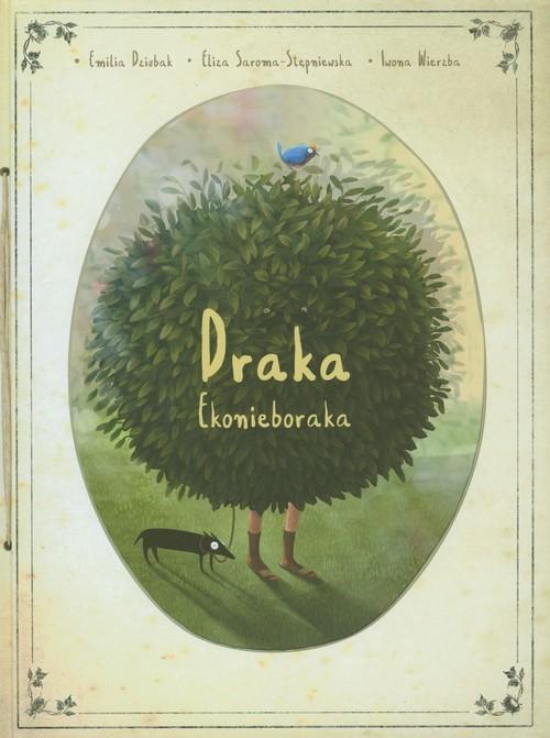 okładka Draka ekonieboraka, Książka | Emilia Dziubak, Eliza Saroma-Stępniewska, Wie