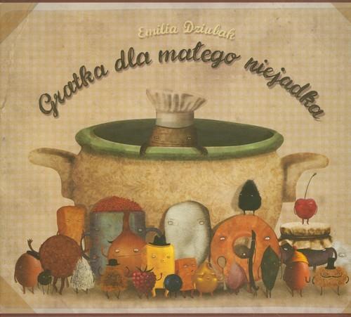 okładka Gratka dla małego niejadka, Książka | Dziubak Emilia