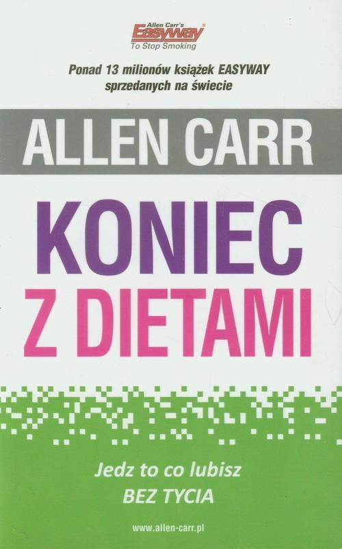okładka Koniec z dietami Jedz to co lubisz bez tycia, Książka | Carr Allen