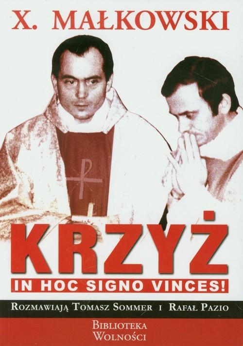 okładka Krzyż In hoc signo vinces, Książka | Tomasz Sommer, Rafał Pazio