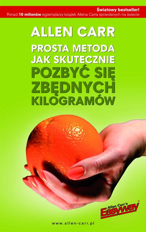 okładka Prosta metoda jak skutecznie pozbyć się zbędnych kilogramów, Książka | Carr Allen
