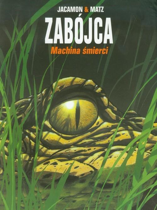 okładka Zabójca Tom 2 Machina śmierci, Książka | Luc Jacamon, Alexis Matz