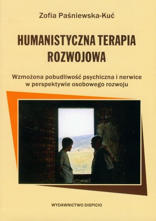 okładka Humanistyczna Terapia Rozwojowa Wzmożona pobudliwość psychiczna i nerwice w perspektywie osobowego rozwoju, Książka   Paśniewska-Kuć Zofia