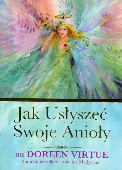 okładka Jak usłyszeć swoje Anioły, Książka   Virtue Doreen