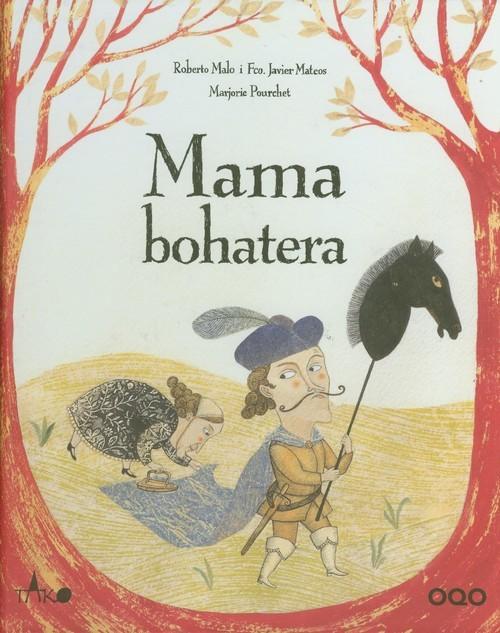 okładka Mama bohatera, Książka | Roberto Malo, Francisco Mateos