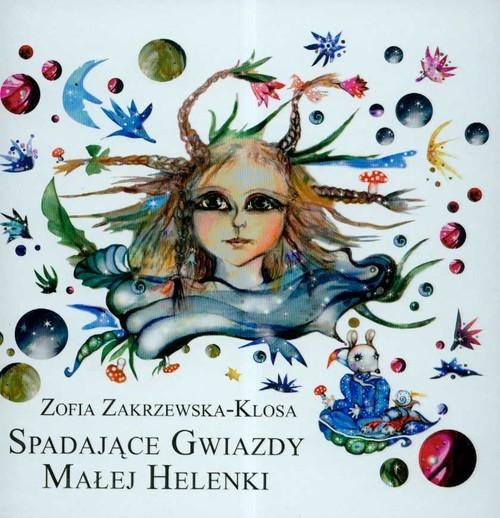 okładka Spadające gwiazdy małej Helenki, Książka   Zakrzewska-Klosa Zofia