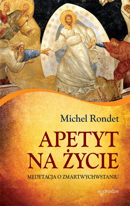 okładka Apetyt na życie, Książka | Rondet Michel