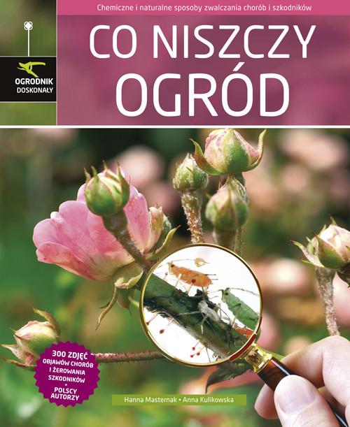okładka Co niszczy ogród, Książka | Hanna Masternak, Anna Kulikowska
