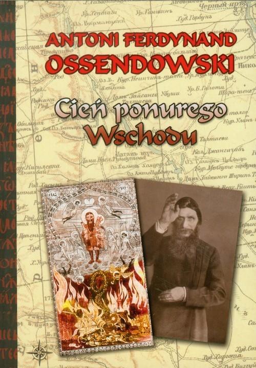okładka Cień ponurego Wschodu, Książka | Antoni Ferdynand Ossendowski