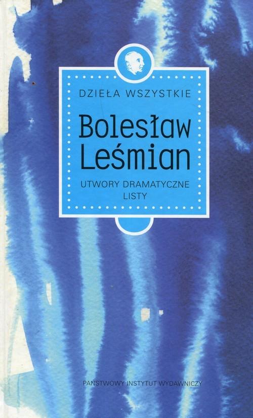 okładka Dzieła wszystkie Tom 4 Utwory dramatyczne Listy, Książka | Leśmian Bolesław