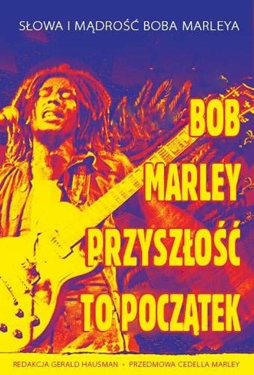 okładka Przyszłość to początek, Książka | Marley Bob