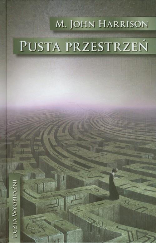 okładka Pusta przestrzeń Historia o duchach, Książka   John M. Harrison