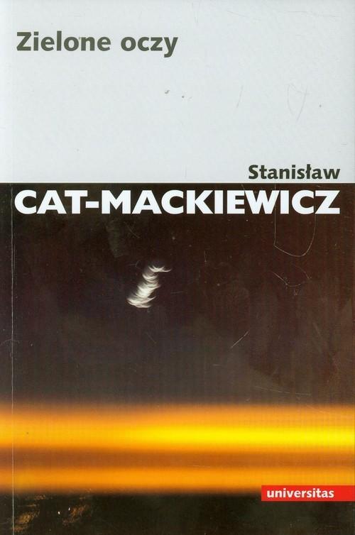 okładka Zielone oczy, Książka | Stanisław Cat-Mackiewicz