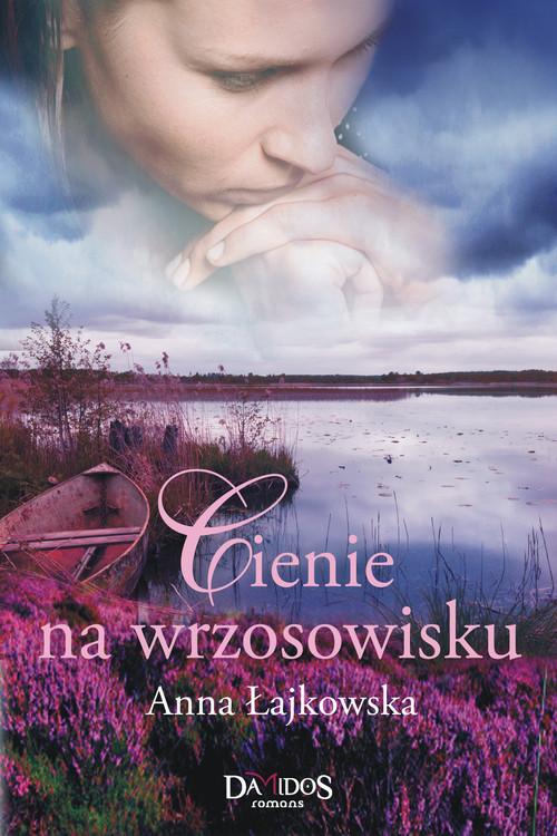 okładka Cienie na wrzosowisku, Książka | Anna Łajkowska