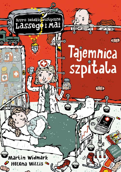 okładka Biuro detektywistyczne Lassego i Mai Tajemnica szpitalaksiążka      Martin Widmark, Helena Willis