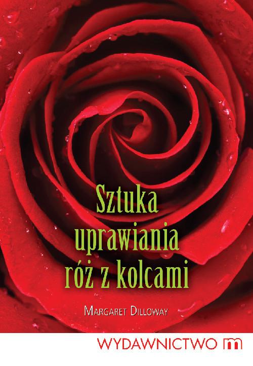 okładka Sztuka uprawiania róż z kolcami, Książka | Dilloway Margaret