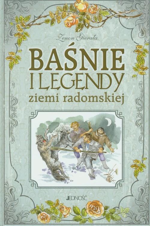 okładka Baśnie i legendy ziemi radomskiej, Książka | Gierała Zenon