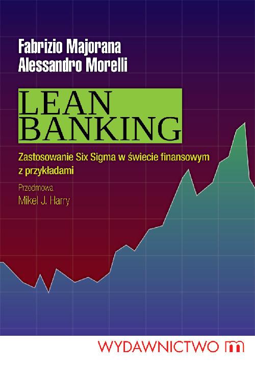 okładka Lean Banking Zastosowanie Six Sigma w świecie finansowym z przykładami, Książka | Majorana Fabrizio