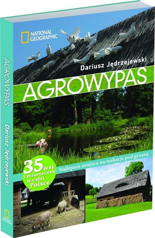 okładka Agrowypas Najlepsze miejsca na wakacje pod gruszą, Książka | Jędrzejewski Dariusz