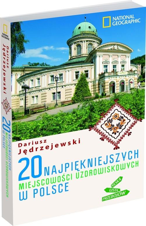 okładka 20 najpiękniejszych miejscowości uzdrowiskowych w Polsce, Książka | Jędrzejewski Dariusz